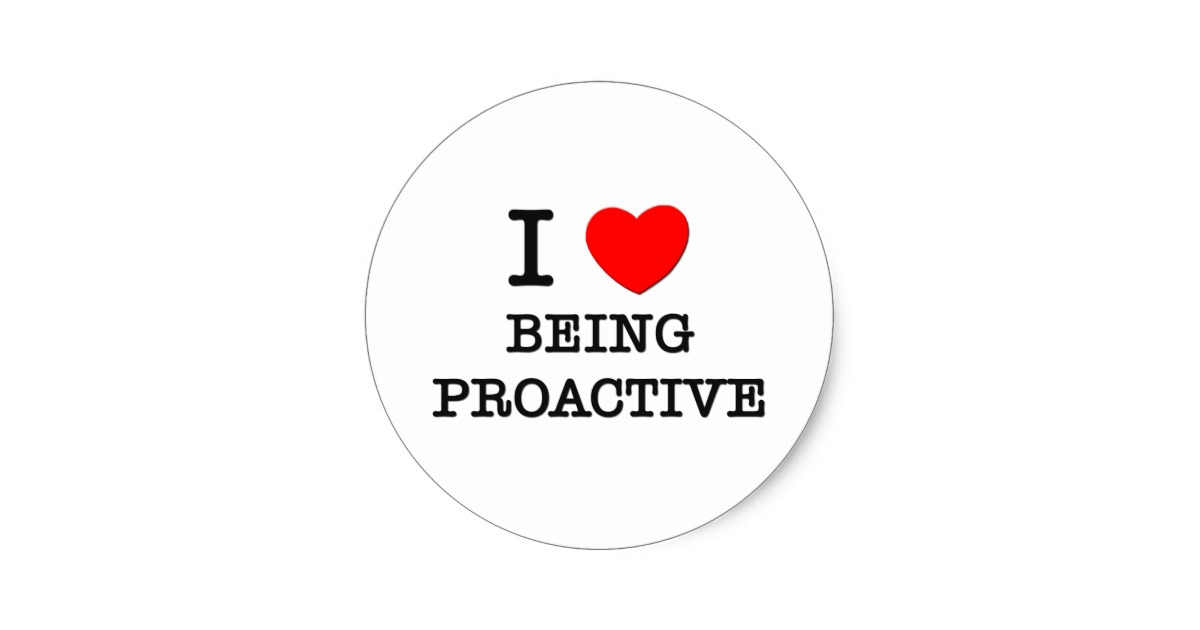 i_love_being_proactive_classic_round_sticker